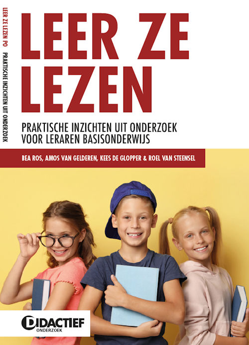 Leer ze lezen, boek met praktische inzichten uit onderzoek voor leraren basisonderwijs, geschreven door Bea Ros, Amos van Gelderen, Kees de Glopper en Roel van Steensel